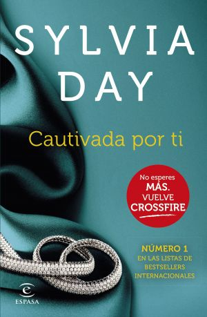 Crossfire 04 - Cautivada por ti (EPUB) - Sylvia Day