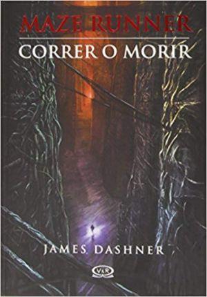 Maze Runner 01 - Correr o Morir (EPUB) - James Dashner