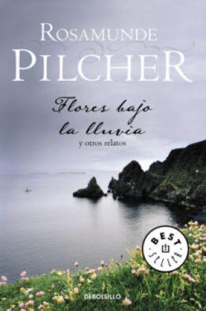 Flores bajo la Lluvia y otros Relatos (EPUB) - Pilcher
