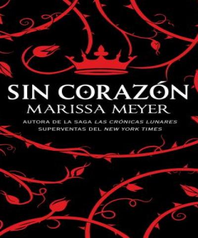 Sin Corazón (EPUB) - Marissa Meyer