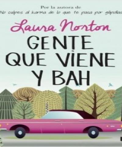 Gente que viene y bah (EPUB) - Laura Norton