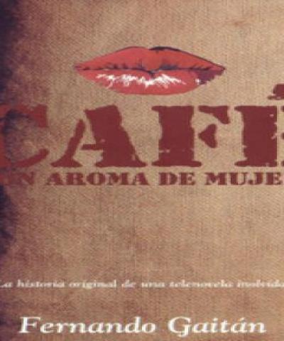 Cafe con aroma de mujer (EPUB) - Gaitán Salom. Fernando