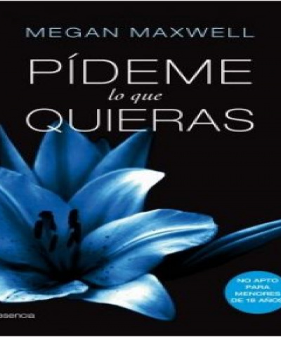 Pídeme lo que quieras 02 - Pídeme lo que quieras, ahora y siempre (EPUB) - Megan Maxwell