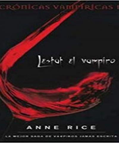 Cronicas Vampiricas 02 - Lestat el Vampiro (EPUB) - Rice Anne