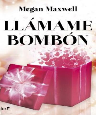Llámame bombón (EPUB) - Megan Maxwell