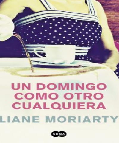 Un domingo como otro cualquiera (EPUB) - Liane Moriarty