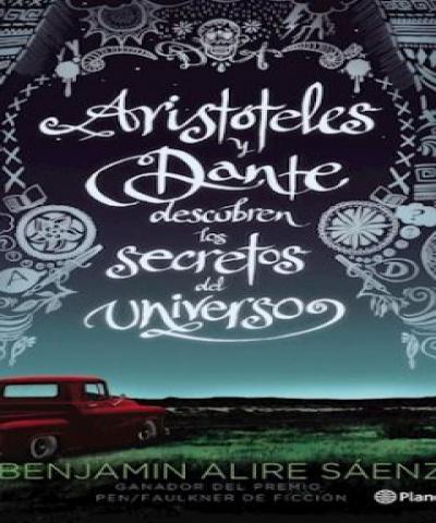Aristóteles y Dante descubren los Secretos del Universo (EPUB) - Benjamin Alire Saenz