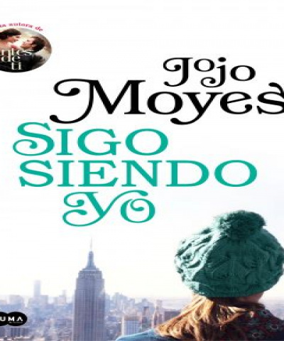 Yo antes de ti 03 - Sigo siendo yo (EPUB) - Jojo Moyes